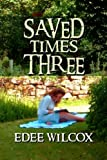 Saved Times Three