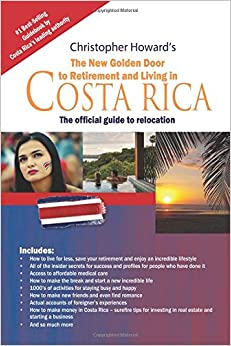 \UPD\ The New Golden Door To Retirement And Living In Costa Rica: The Official Guide To Relocation. acceso pozos Bolsa online which