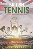 British Tennis: From the Renshaws to the Murrays