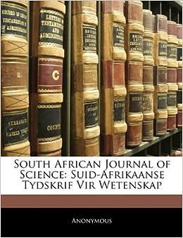 Book South African Journal of Science: Suid-Afrikaanse Tydskrif Vir Wetenskap