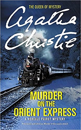 Murder On The Orient Express: A Hercule Poirot Mystery (Hercule Poirot Mysteries) by Agatha Christie