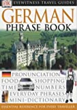 German Phrase Book: The Essential Words and Phrases for Every Traveller (Eyewitness Travel Guides Phrase Books) by DK DK (2002-11-19)