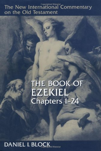 The Book of Ezekiel, Chapters 1-24 (New International Commentary on the Old Testament)