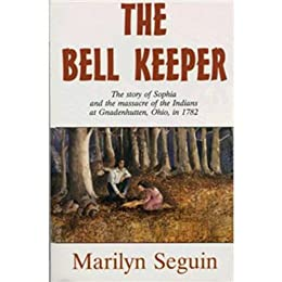 The Bell Keeper -- The story of sophia and the massacre of the Indians at  sc 1 st  Amazon.com & Amazon.com: The Bell Keeper -- The story of sophia and the ...