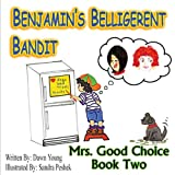 Benjamin's Belligerent Bandit, Dawn Young, 0991232615