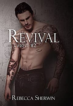 Revival (Twisted Book 2) by [Sherwin, Rebecca]