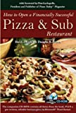 How to Open a Financially Successful Pizza & Sub Restaurant