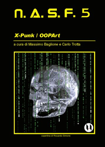 Download NASF 5: X-Punk / OOPArt (NASF - Nuovi Autori Science Fiction) Epub Free