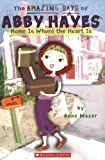 Home Is Where The Heart Is (The Amazing Days of Abby Hayes)