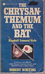 Chrysanthemum and the Bat: Baseball Samurai Style