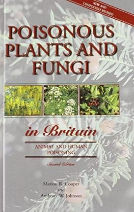 [(Poisonous Plants and Fungi in Britain: Animal and Human Poisoning)] [Author: Min.of Fish.& Food Agriculture] published on (April, 1998)