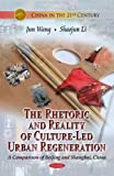 The Rhetoric and Reality of Culture-Led Urban Regeneration, Jun Wang and Shaojun Li, 1616686839