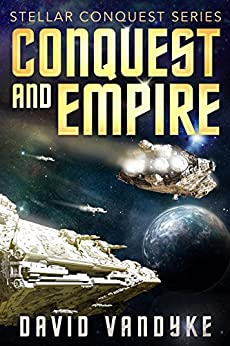 Conquest and Empire (Stellar Conquest Series Book 5) by [VanDyke, David]