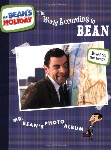 The World According to Bean: Mr. Bean's Photo Album (Mr. Bean's Holiday)