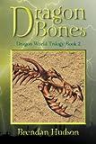 Dragon Bones, Brendan Hudson, 1479717266