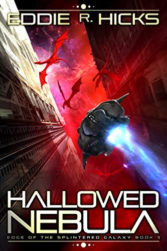 Hallowed Nebula (Edge of the Splintered Galaxy Book 3)