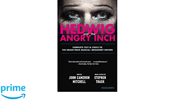 Hedwig and the Angry Inch: Amazon.es: John Cameron Mitchell, Stephen Trask: Libros en idiomas extranjeros