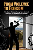 From Violence to Freedom, Bob Fuselier, 1478359102