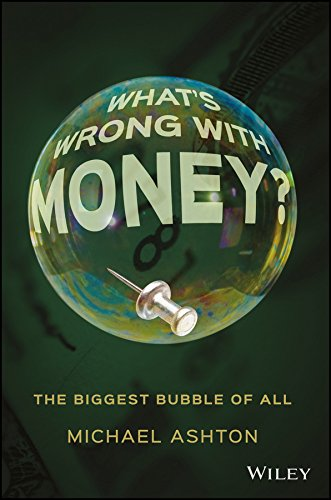 What's Wrong With Money   The Biggest Bubble Of All  English Edition