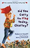 Did You Carry the Flag Today, Charley?, Rebecca Caudill, 0440400929