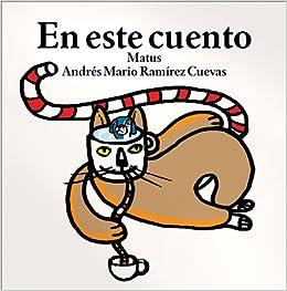 En este cuento (Spanish Edition): Matus, Andres Mario Ramirez Cuevas: 9789686842739: Amazon.com: Books