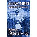 Aufschrei gegen das Vergessen: Erinnerungen an den Holocaust (German Edition)