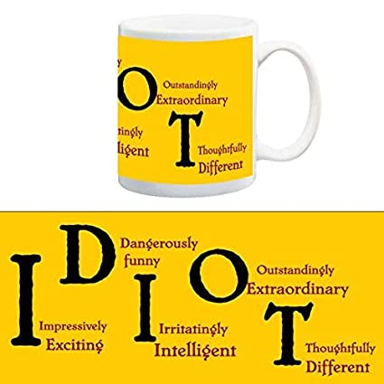 Buy TIA Creation IDIOT Meaning Mug for your    best for