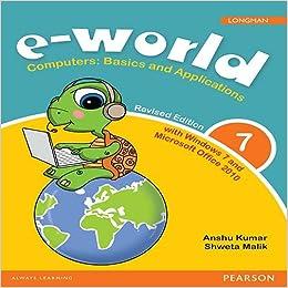 e-world 7 : Computers basics & applications for CBSE Class 7