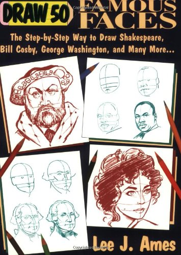 Draw 50 Famous Faces: The Step-By-Step Way to Draw Shakespeare, Bill Cosby, George Washington, and Many More... by WATSON-GUPTILL