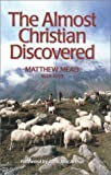 By Matthew Mead The Almost Christian Discovered (Puritan Writings) [Hardcover]