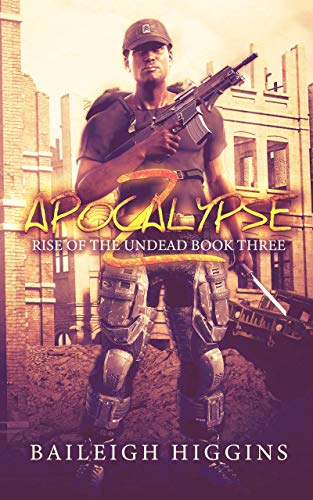 Apocalypse Z: Book 3 (Rise of the Undead) by [Higgins, Baileigh]