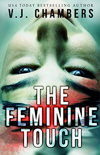 The Feminine Touch: a serial killer thriller by [Chambers, V. J.]