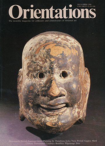 (Orientations : Genroku Genre Painting by Hanabusa Itcho; Nara Gigaku Mask; Muromachi Period Paintings; Chinese Porcelain, transitional Period (1620-83); Great Pilgrimage Sites of Buddhism Part V)