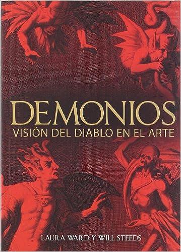 demonios demons visiones del diablo en el arte the demons in art spanish edition