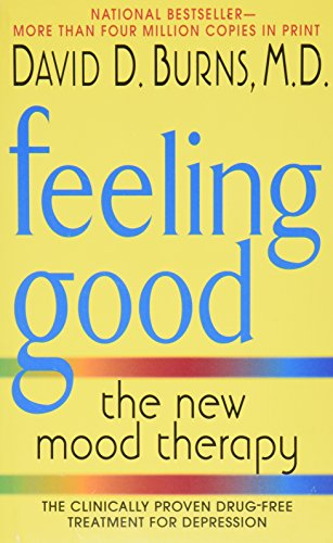 David D., M.D. Burns, Feeling Good: The New Mood Therapy