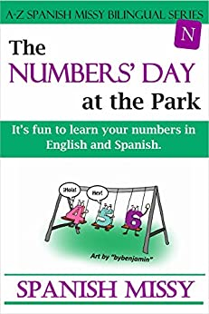 The Numbers' Day at the Park: It's fun to learn your numbers in English and Spanish. (A-Z Spanish Missy Bilingual Series Book 3) by [Missy, Spanish]