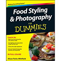 Food Styling and Photography For Dummies book cover