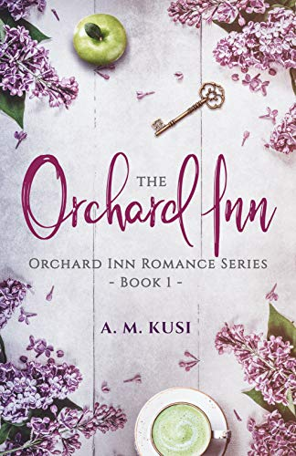 The Orchard Inn (Orchard Inn Romance Series Book 1)
