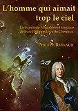 img - for L'homme qui aimait trop le ciel: La trajectoire fulgurante et tragique de Jean-Philippe Loys de Cheseaux (French Edition) book / textbook / text book