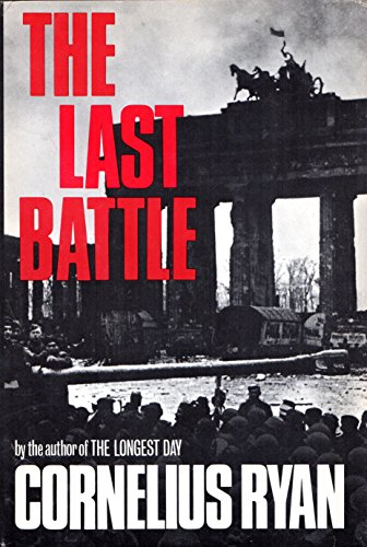 The Last Battle by Cornelius Ryan