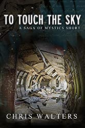 To Touch the Sky (Saga of Mystics Short Stories Book 2)