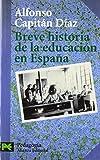 img - for Breve historia de la educacion en Espana / Brief History of Education in Spain (Ciencias sociales / Social Sciences) (Spanish Edition) book / textbook / text book