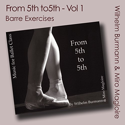 From 5th to 5th, Vol. 1 (Ballet Class Music) [Barre ()