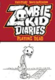 Zombie Kid Diaries (Playing Dead Book 1)