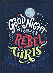 The New York Times bestselling Good Night Stories for Rebel Girls is a children's book packed with 100 bedtime stories about the life of 100 extraordinary women from the past and the present, illustrated by 60 female artists from all over the...
