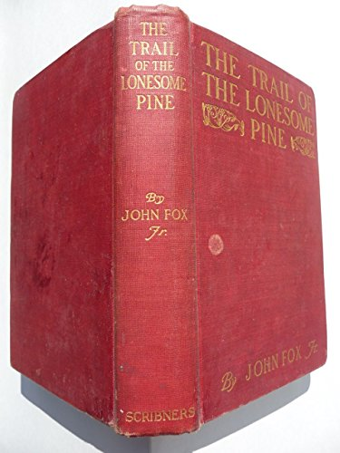 The trail of the lonesome pine. by John Fox. jr.; illustrated by (The Trail Of The Lonesome Pine 1908)