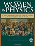 Women in Physics : 2nd IUPAP International Conference on Women in Physics, , 0735402787