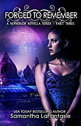 Forced to Remember (Nepherium Novella Series Book 3)