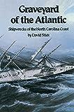 Graveyard of the Atlantic: Shipwrecks of the North Carolina Coast