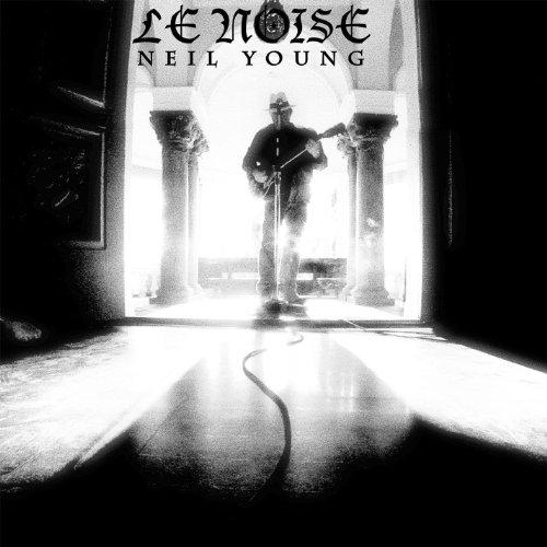 Neil Young: Le Noise (Lanois U2 Daniel)
